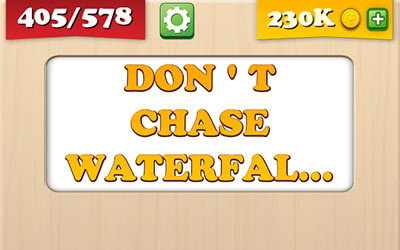 Dont Chase Waterfalls