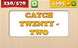 Catch Twenty Two